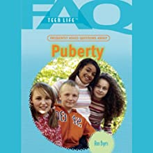 FAQs: Teen Life: Frequently Asked Questions About Puberty (       UNABRIDGED) by Ann Byers Narrated by Jessica Almasy