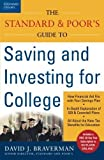 img - for The Standard & Poor's Guide to Saving and Investing for College by Braverman, David J. 1st edition (2003) Paperback book / textbook / text book