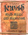The Encyclopedia of Jewish Myth, Magi...