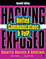 Hacking Exposed Unified Communications & VoIP, 2nd Edition