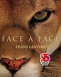 echange, troc Frans Lanting - Face à face : Dans l'intimité du monde animal
