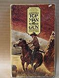 Top Man with a Gun (0449137058) by Lewis B. Patten