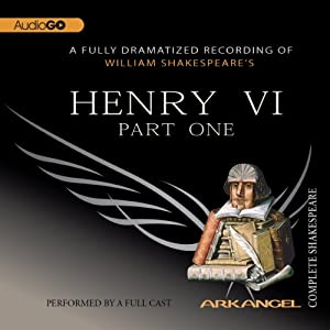 Henry VI, Part 1: Arkangel Shakespeare | [William Shakespeare]