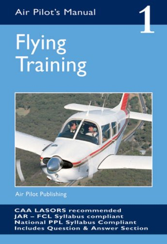 Air Pilot's Manual: Flying Training Vol 1 (Air Pilots Manual 01)