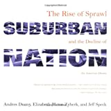 Suburban Nation: The Rise of Sprawl and the Decline of the American Dream ~ Andres Duany