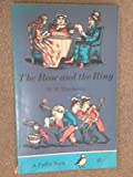 The Rose And The Ring, Or, The History Of Prince Giglio And Prince Bulbo (0140302239) by William Makepeace Thackeray