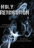 img - for Holy Retribution book / textbook / text book