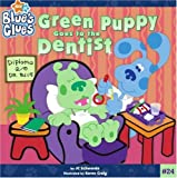 img - for Green Puppy Goes to the Dentist (Blue's Clues (8x8 Paperback)) book / textbook / text book