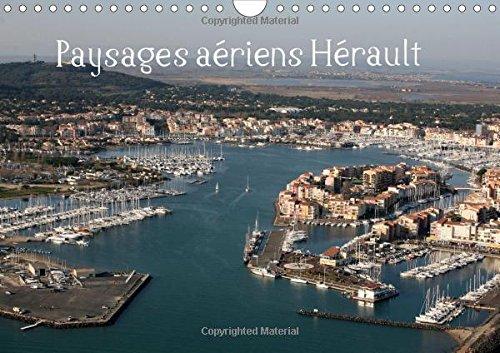 Paysages Aeriens Herault: Balade Aerienne Au Dessus De L'herault (Calvendo Nature)