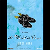 The World to Come | [Dara Horn]