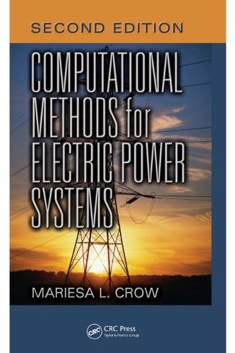 Computational Methods for Electric Power Systems, Second Edition (Electric Power Engineering Series), by Mariesa L. Crow