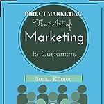 Direct Marketing: The Art of Marketing to Customers | Susan Kilmer
