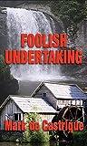 Foolish Undertaking: Buryin' Barry Mystery