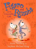 img - for Figaro and Rumba and the Crocodile Cafe book / textbook / text book