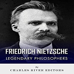 Legendary Philosophers: The Life and Philosophy of Friedrich Nietzsche Audiobook