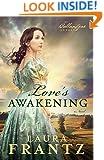 Love's Awakening: A Novel (The Ballantyne Legacy) (Volume 2)