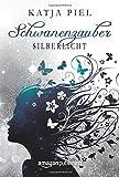Silberlicht (Schwanenzauber, Band 1)