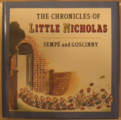 The Chronicles of Little Nicholas, by Jean-Jaques Sempe, Rene Goscinny