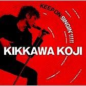 KEEP ON SINGIN'!!!!! ~日本一心~ (初回限定盤)【2CD+DVD】