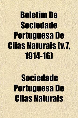 Boletim Da Sociedade Portuguesa De Ciias Naturais (v.7, 1914-16)
