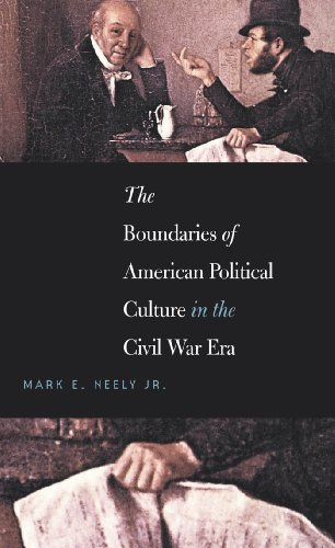 The Boundaries of American Political Culture in the Civil War Era (The Steven and Janice Brose Lectures in the Civil War Era)