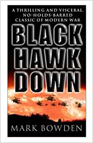 an analysis of the book black hawk down by mark bowden 2002-1-21  what black hawk down leaves out  until the publication of mark bowden's 1999 book, black hawk down,  mark bowden, who in his book writes.
