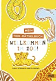 Willkommen im Zoo!: Ein Tier-Rätselbuch