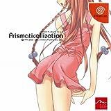 Prismaticallization