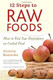 img - for 12 Steps to Raw Foods: How to End Your Dependency on Cooked Food book / textbook / text book