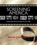 Screening America: United States History Through Film Since 1900 (0321143167) by Lorence, James J.