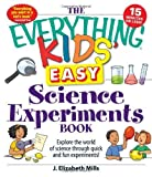 img - for Everything Kids Easy Science Experiments Book by Mills, J. Elizabeth. (Adams Media,2010) [Paperback] book / textbook / text book