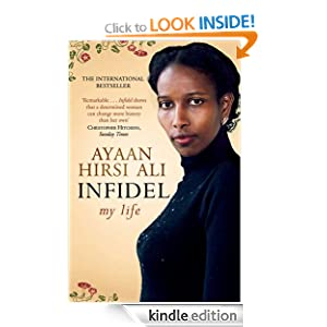 The Infidel: The Story of My Enlightenment Ayaan Hirsi Ali