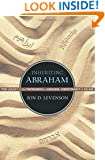 Inheriting Abraham: The Legacy of the Patriarch in Judaism, Christianity, and Islam (Library of Jewish Ideas)