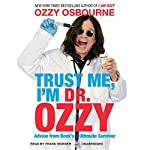 Trust Me, I'm Dr. Ozzy: Advice from Rock's Ultimate Survivor | Ozzy Osbourne,Chris Ayres