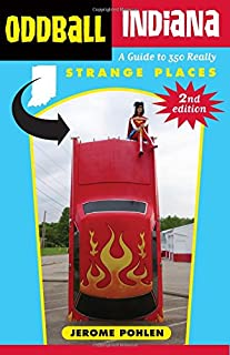 Book Cover: Oddball Indiana: A Guide to 350 Really Strange Places