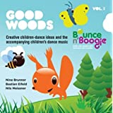 "Good Woods: Vol. 1: Creative Children-dance Ideas and the Accompanying Children's Dance Music (Bounce and Boogie)von ""Nina Brunner"""