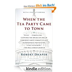 When the Tea Party Came to Town: Inside the U.S. House of Representatives' Most Combative, Dysfunctional, and Infuriating Term in Modern History