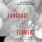 The Language of Flowers: A Novel | [Vanessa Diffenbaugh]