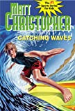 Catching Waves (Matt Christopher Sports Classics) (0316058483) by Christopher, Matt