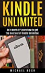 Kindle Unlimited: Is it Worth it? Lea...