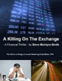 A Killing On The Exchange: Part One of a Trilogy of Financial Thrillers, Featuring Andy Bates, CPA