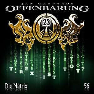 Die Matrix (Offenbarung 23, 56) Hörspiel