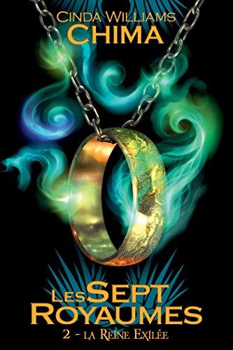 Cinda Williams Chima - La Reine exilée: Les Sept Royaumes, T2