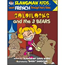 Slangman's Fairy Tales: English to French, Level 2 - Goldilocks and the 3 Bears Audiobook by David Burke Narrated by David Burke