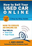 Step #3 - How to Create an Online Ad That SELLS Your Car or Truck (How To Sell Your Used Car Online -- A Step-by-Step Guide)