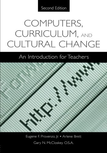 Computers, Curriculum, And Cultural Change: An Introduction For Teachers