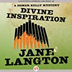 Divine Inspiration: A Homer Kelly Mystery, Book 10 (       UNABRIDGED) by Jane Langton Narrated by Mark Ashby