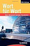 Wort Fur Wort: New Advanced German Vocabulary
