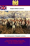 The Autobiography of Sergeant Lawrence - A Hero of the Peninsular and Waterloo Campaigns - Illustrated