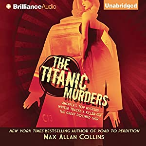 The Titanic Murders: Disaster Series, Book 1 | [Max Allan Collins]